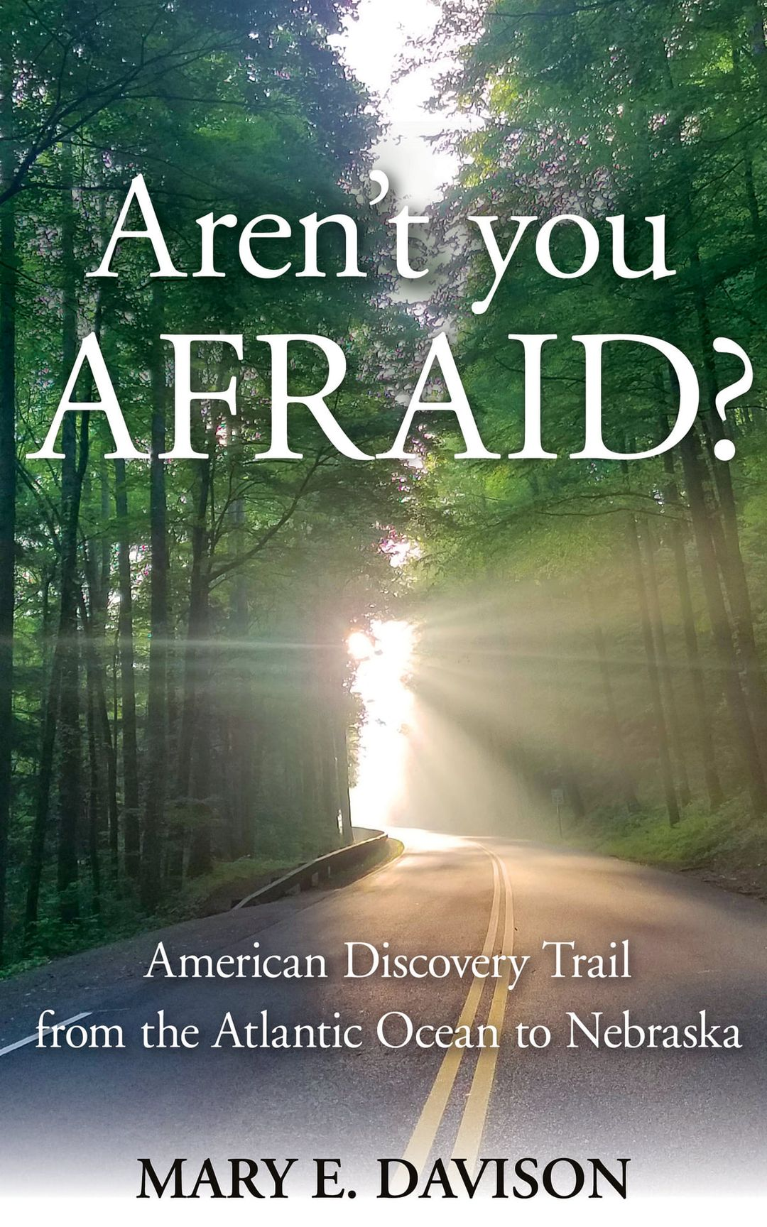 Aren't You Afraid?
